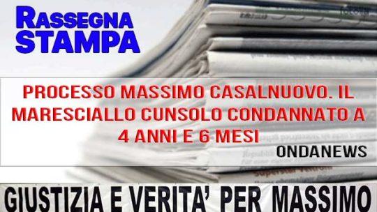 PROCESSO MASSIMO CASALNUOVO. IL MARESCIALLO CUNSOLO CONDANNATO A 4 ANNI E 6 MESI